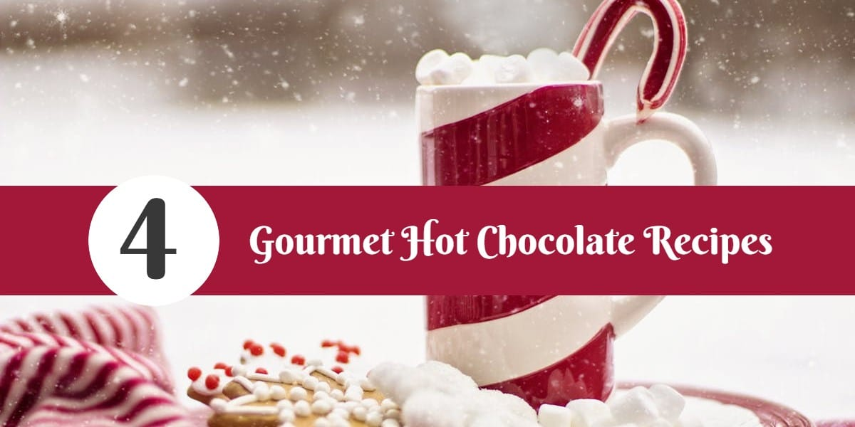 4 Gourmet Hot Chocolate Recipes Perfect for the Holidays