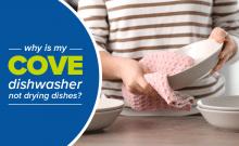 cove dishwasher isn't drying