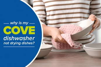 cove dishwasher isn't drying